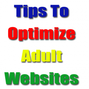 Optimize Adult Websites